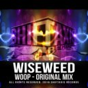 Wiseweed - Woop (Original Mix)