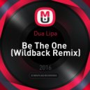 Dua Lipa - Be The One (Wildback Remix)