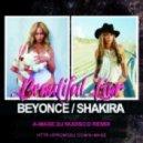Beyonce & Shakira - Beautiful Liar (A-Mase.DJ Nudisco Remix)