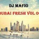 Dj Mafio - Dubai Fresh Vol 06