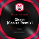 Oliver Heldens - Ghost (Gosize Remix)