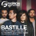 Bastille - Of The Night (DJ Favorite & DJ Lykov Radio Edit)