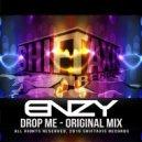 ENZY - Drop Me (Original Mix)
