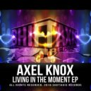 Axel Knox & RobbieG - Living In The Moment (RobbieG Remix)