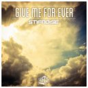 StifNoise - Give Me Forever (Instrumental Mix)