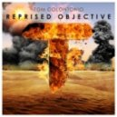 Tom Colontonio - Reprised Objective (Original mix)