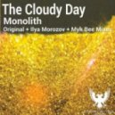 The Cloudy Day - Monolith