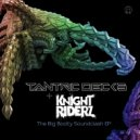 Tantric Decks & Knight Riderz - Soundclash (Original Mix)