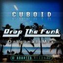 Cuboid - Drop The Funk (Original Mix)