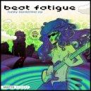 Beat Fatigue - Got My Mind Made Up  (Original Mix)