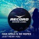 Ivan Spell & No Hopes - Just Hear You (Original Mix)