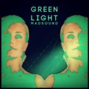 Madsound - Green Light (Rework)