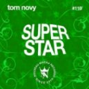 Tom Novy - Superstar (Twism & B3Rao 2016 Timeless Remix)