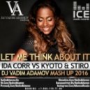 Ida Corr VS Kyoto & Stiro - Let Me Think About It