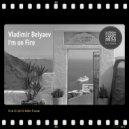 Vladimir Belyaev - I\'m On Fire (Sunny House Mix)
