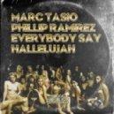 Marc Tasio, Phillip Ramirez - Everybody Say Hallelujah (Marc\'s Remix)