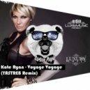 Kate Ryan - Voyage Voyage (YASTREB Remix)