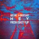 Fais feat. Afrojack - Hey (Art Inc. & Dropshot \'Fresh Coast\' Flip)