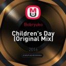 Bobryuko - Children\'s Day (Original Mix)