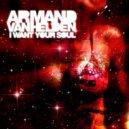 Armand Van Helden - I Want Your Soul (Underground Dude Remix)