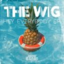 The WIG - Hey Everybody (Original Mix)