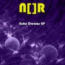 N[]R - Echo Dreams (Original Mix)