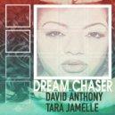 David Anthony Ft. Tara Jamelle - Dream Chaser (Extended Mix)