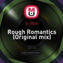 D-Mah - Rough Romantics (Original mix)