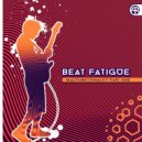Beat Fatigue - Fatigued Blues May Intrigue Kangaroos  (Original Mix)