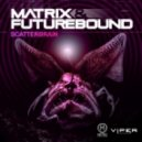 Matrix & Futurebound - Scatterbrain (Original mix)