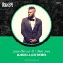 Jason Derulo - If It Ain\'t Love (DJ KIRILLICH Remix)