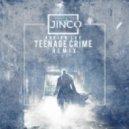 Adrian Lux - Teenage Crime (Jinco Remix)
