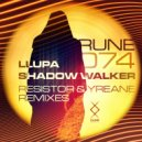 Llupa  - Shadow Walker (Resistor Remix)
