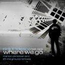 Rick Tedesco  &  Tana  - Where We Go (feat. Tana) (Lift The Ground Remix)