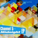 Channel 5 - Midnight (Original Mix)