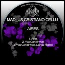 Mad_Us  &  Cristiano Cellu  - You Can\'t Hide (Juanito Remix)