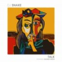 DJ Snake feat. George Maple - Talk (Original mix)