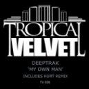 Deeptrak - My Own Man