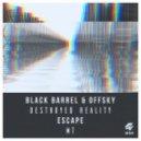 Black Barrel & Offsky - Destroyed Reality (Original Mix)