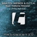 Anatol Weber & DJ T.H. feat. Natalia Meister  - I Promise (Original Mix)