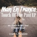Man En Trance - Touch Of The Past (Retro 90s Mix)