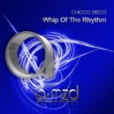 Chicco Secci - Whip Of The Rhythm  (Stan Kolev Remix)