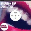Harrison BDP - Small Talk