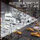 Alistair Albrecht - It It Ah! (Original Mix)