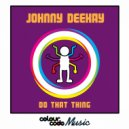 Johnny Deekay - Do That Thing (Radio Edit)
