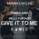 Timbaland ft. Nelly Furtado - Give It To Me (Kapkano & Ruslove Remix)