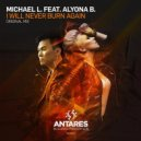 Michael L. Feat. Alyona B. - I Will Never Burn Again (Original Mix)
