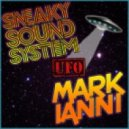 Sneaky Sound System  - UFO (Mark Ianni Bootleg)