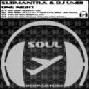 Submantra & DJ Umbi - One Night (Original Mix)