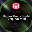 Milosh Xp - Higher than clouds (Original mix)